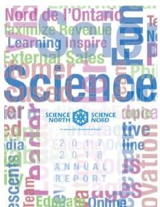 Image of the cover of publication titled  Annual report / Science North. 2017-2018.